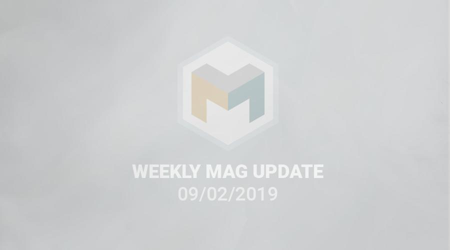 WEEKLY MAG UPDATE 09/02/19