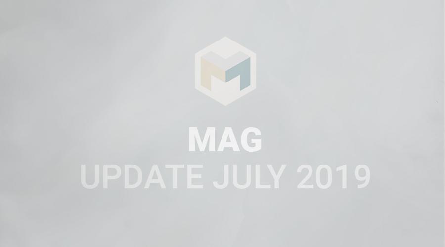 MAG UPDATE JULY 2019