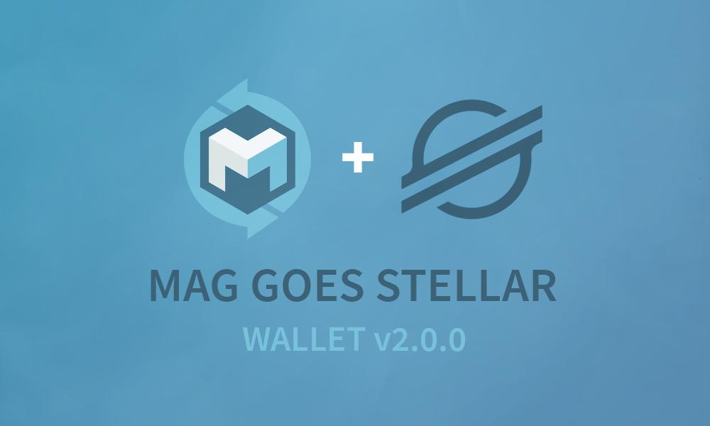 MAG goes Stellar – New Wallet v2.0.0